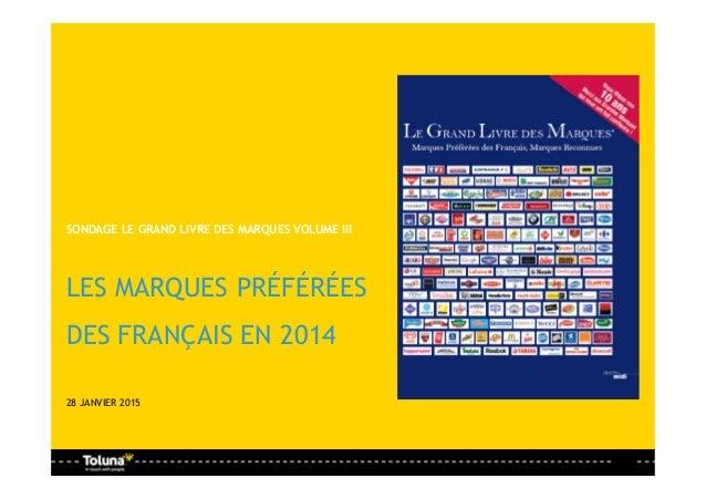 SONDAGE LE GRAND LIVRE DES MARQUES VOLUME III LES MARQUES PRÉFÉRÉES DES FRANÇAIS EN 2014 28 JANVIER 2015