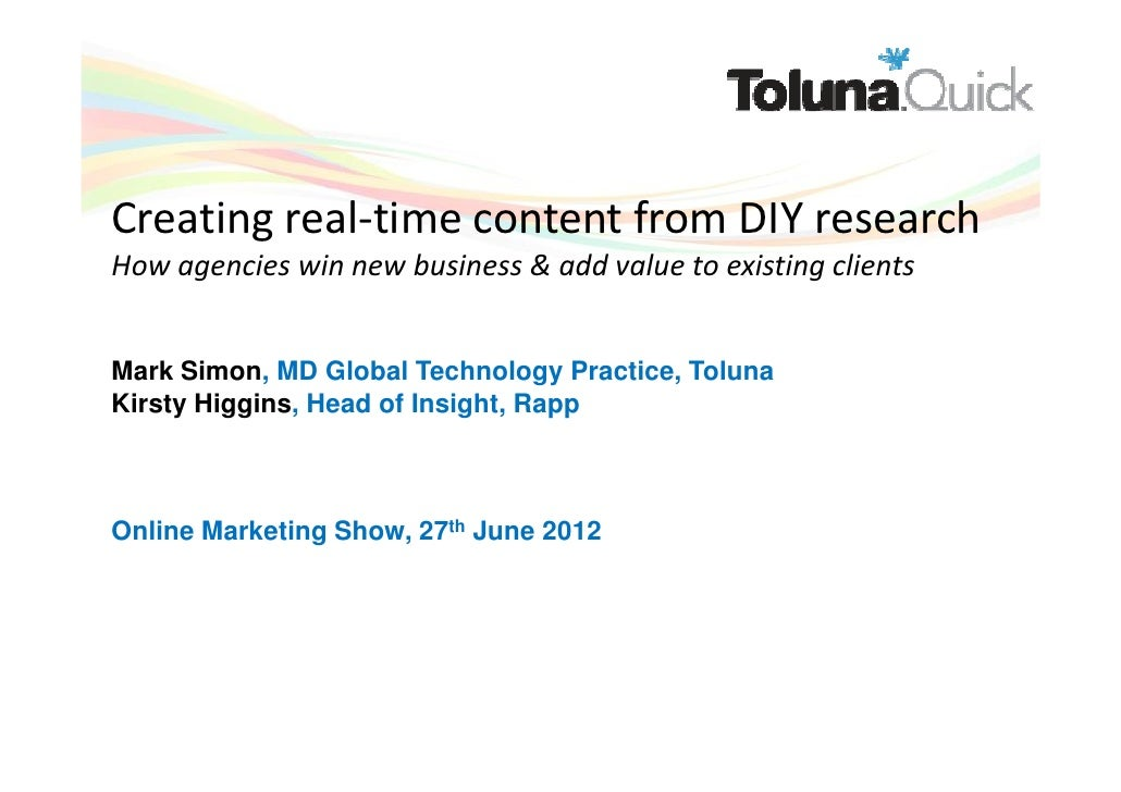 Creating real-time content from DIY researchHow agencies win new business & add value to existing clientsMark Simon, MD Gl...