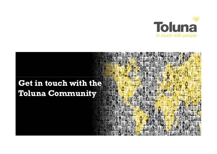Get in touch with theToluna Community