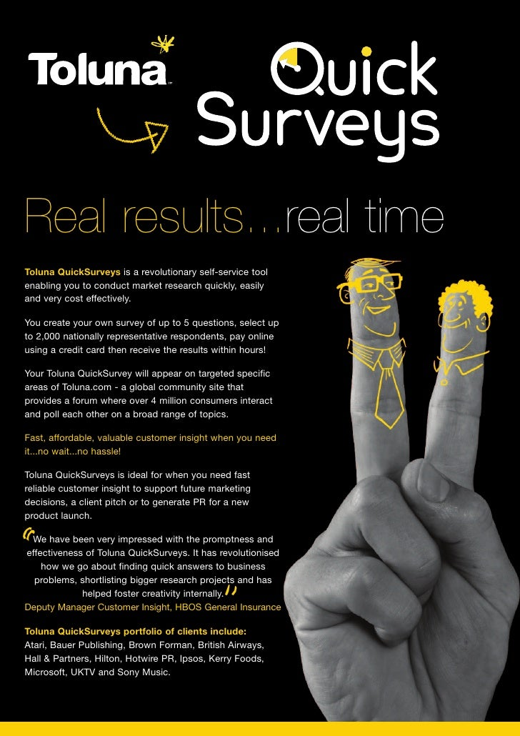 Real results...real timeToluna QuickSurveys is a revolutionary self-service toolenabling you to conduct market research qu...