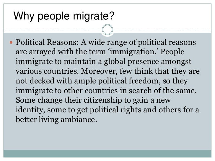 What are some reasons for immigration?