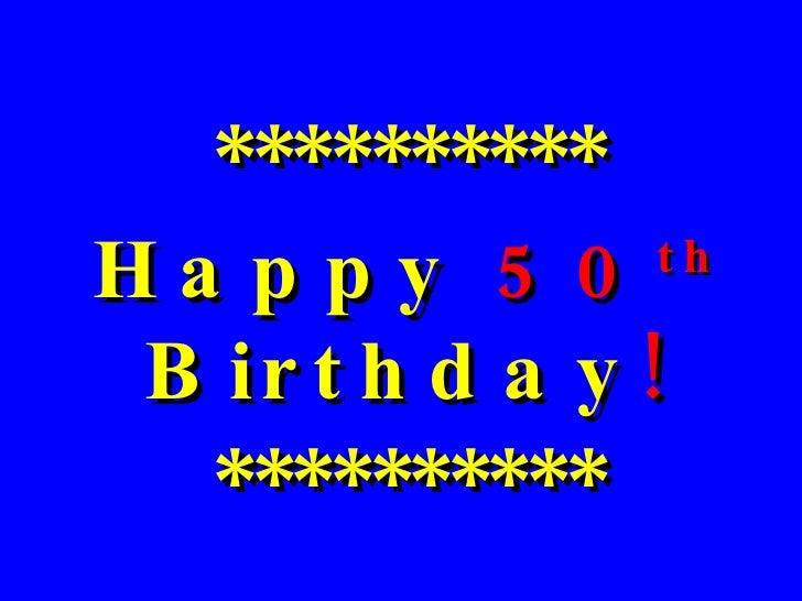 ********** Happy  50 th  Birthday ! **********