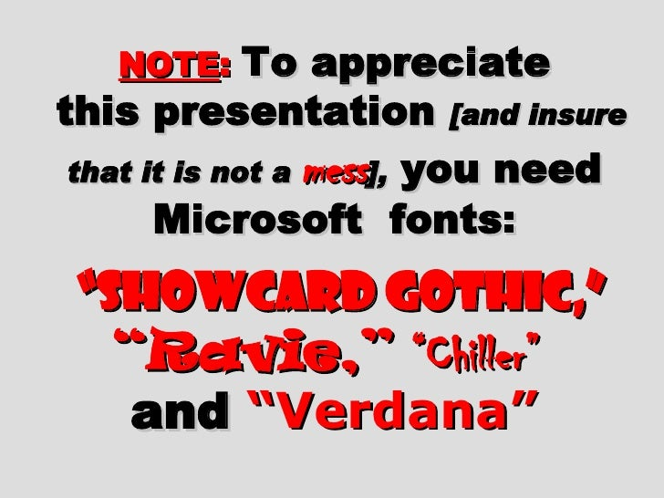 """NOTE :   To appreciate  this presentation  [and insure that it is not a  mess ],  you need Microsoft  fonts:   """"Showcard G..."""