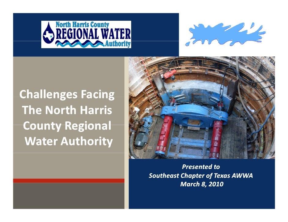ChallengesFacing Challenges Facing TheNorthHarris CountyRegional County Regional  WaterAuthority                  ...