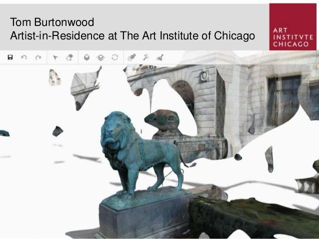 Tom Burtonwood Artist-in-Residence at The Art Institute of Chicago