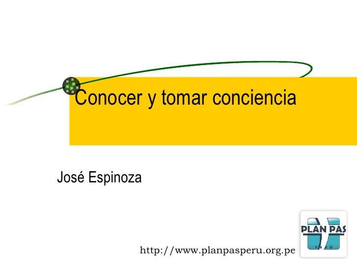 Conocer y tomar conciencia José Espinoza