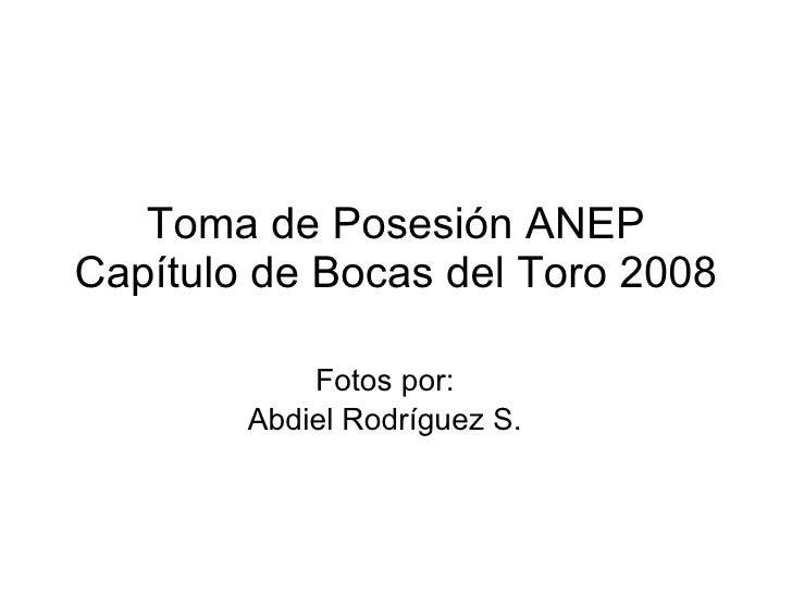 Toma de Posesión ANEP Capítulo de Bocas del Toro 2008 Fotos por: Abdiel Rodríguez S.