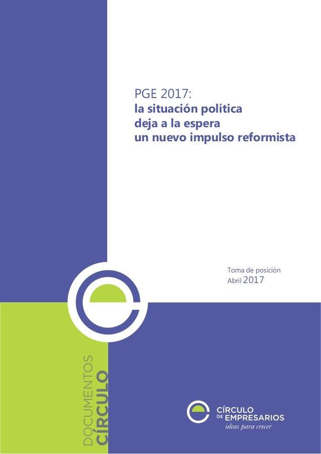 Toma de posición Abril 2017 PGE 2017: la situación política deja a la espera un nuevo impulso reformista