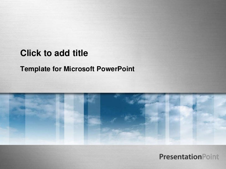 Click to add title<br />Template for Microsoft PowerPoint<br />