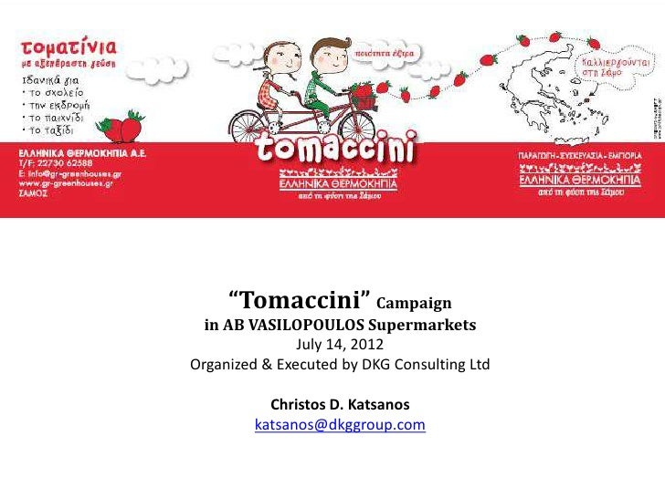 """Tomaccini"" Campaign  in AB VASILOPOULOS Supermarkets               July 14, 2012Organized & Executed by DKG Consulting Lt..."