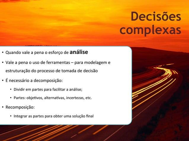 Decisões                                                                                           complexas• Quando va...