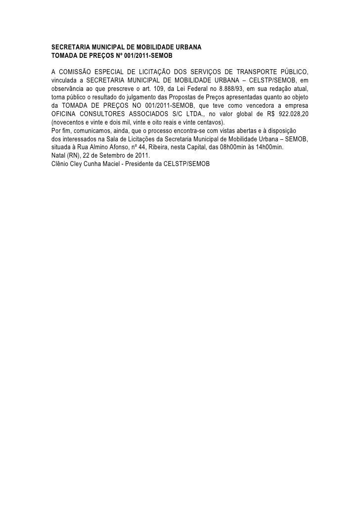 SECRETARIA MUNICIPAL DE MOBILIDADE URBANATOMADA DE PREÇOS Nº 001/2011-SEMOBA COMISSÃO ESPECIAL DE LICITAÇÃO DOS SERVIÇOS D...