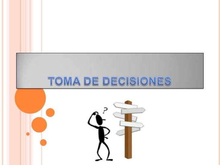 LA DECISION PUEDE SER     DESCRITA COMO LARESPUESTA A UN PROBLEMA O      LA ELECCIÓN DE LA SITUACIÓN YALA ELECCION ENTRE D...