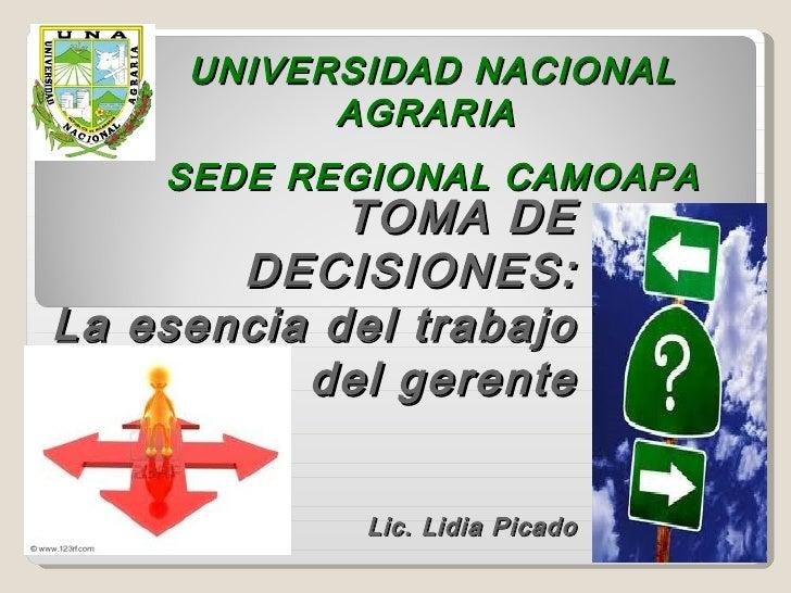 UNIVERSIDAD NACIONAL           AGRARIA    SEDE REGIONAL CAMOAPA            TOMA DE       DECISIONES:La esencia del trabajo...