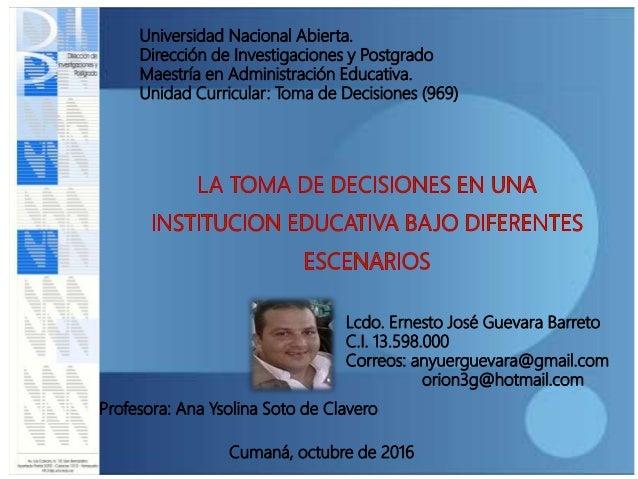 Universidad Nacional Abierta. Dirección de Investigaciones y Postgrado Maestría en Administración Educativa. Unidad Curric...
