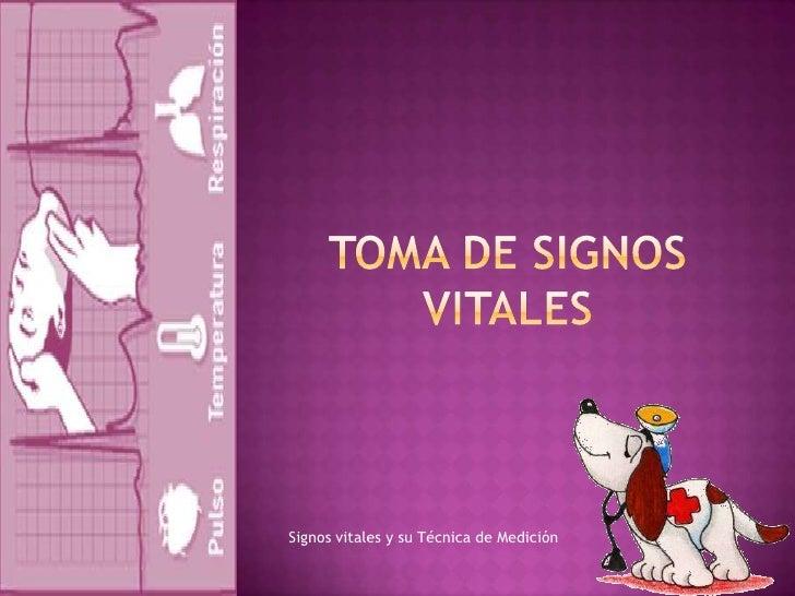 Toma de Signos vitales<br />Signos vitales y su Técnica de Medición<br />