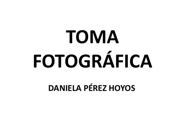 TOMAFOTOGRÁFICA DANIELA PÉREZ HOYOS