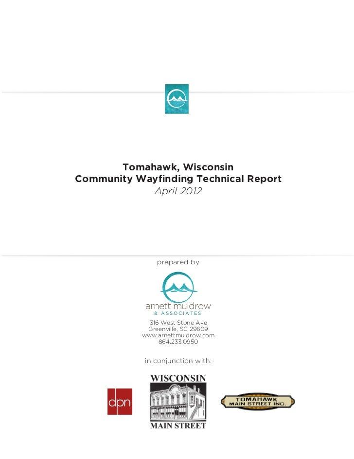 Tomahawk, WisconsinCommunity Wayfinding Technical Report            April 2012                prepared by            arnet...