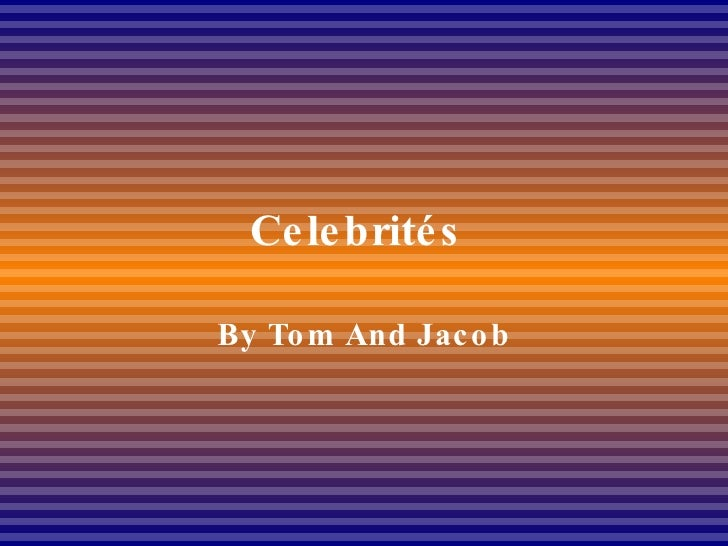 Celebrités  By Tom And Jacob