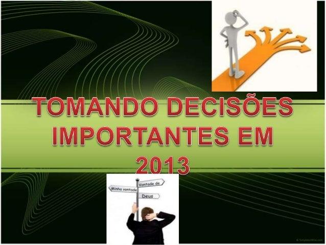 Para se tomarem decisõesimportantes com mais acerto,com sabedoria, é preciso tervisão DO FUTURO.                           2