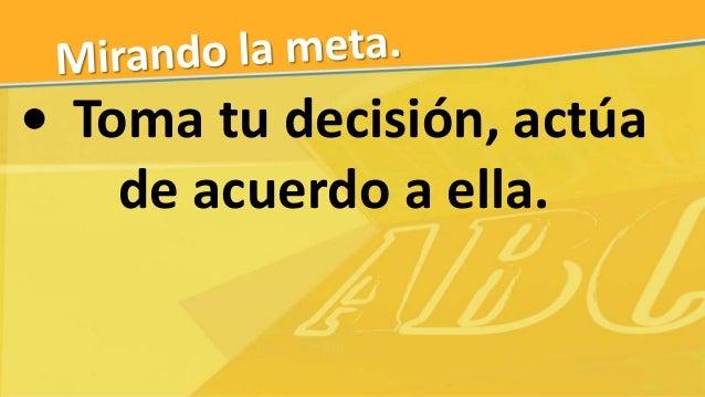 • Corrige tus decisiones si los resultados no son lo adecuado.