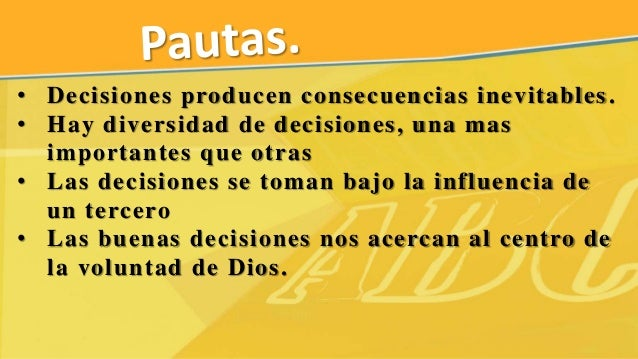 • El mayor problema es que tomamos decisiones apresuradas o mal pensadas. • Lo que determinan fracasos, que pueden llevar ...