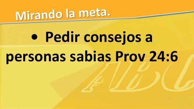 • No te apresures Prov 19:2 • Piensa antes de decidir Prov 15:28
