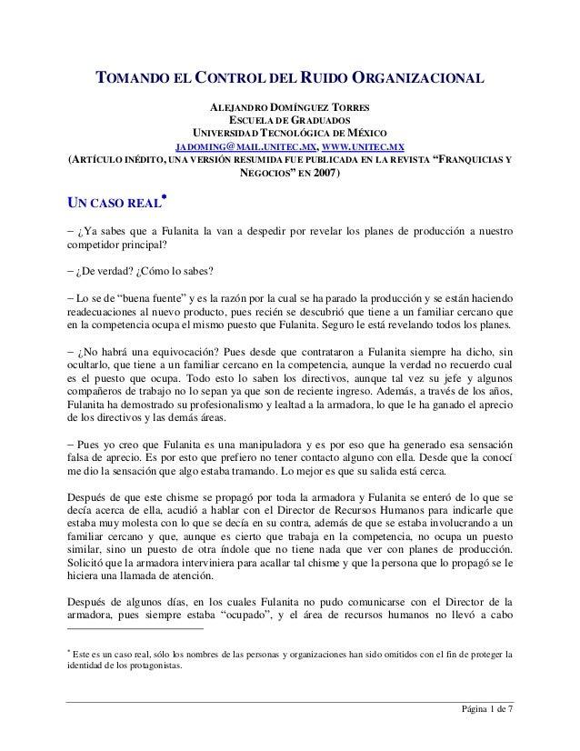 Página 1 de 7 TOMANDO EL CONTROL DEL RUIDO ORGANIZACIONAL ALEJANDRO DOMÍNGUEZ TORRES ESCUELA DE GRADUADOS UNIVERSIDAD TECN...