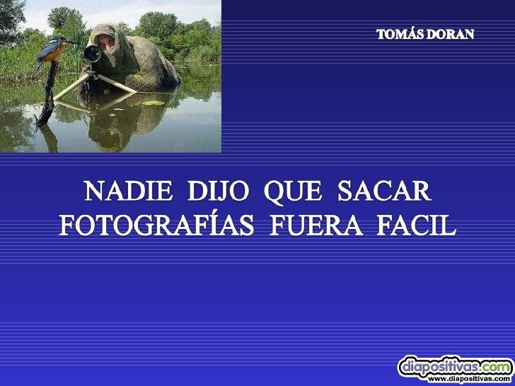 Tomar fotos-no-es-facil-diapositivas