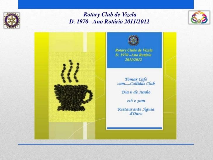 Rotary Club de VizelaD. 1970 –Ano Rotário 2011/2012