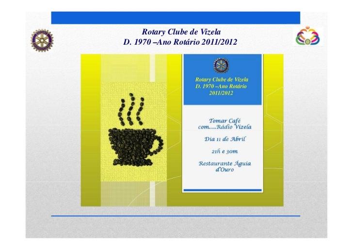 Rotary Clube de VizelaD. 1970 –Ano Rotário 2011/2012