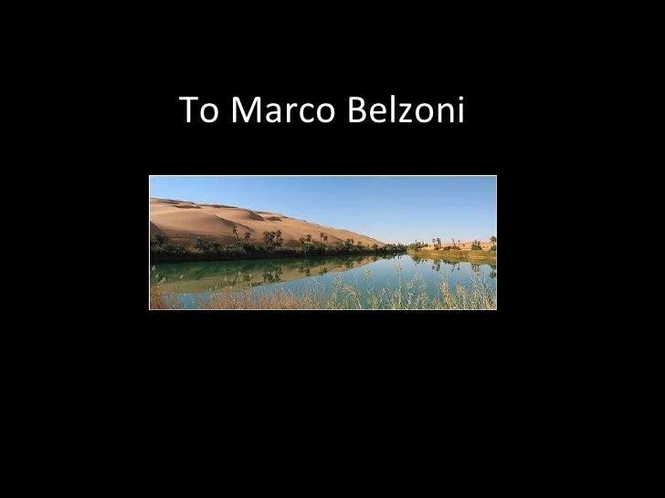 To Marco Belzoni