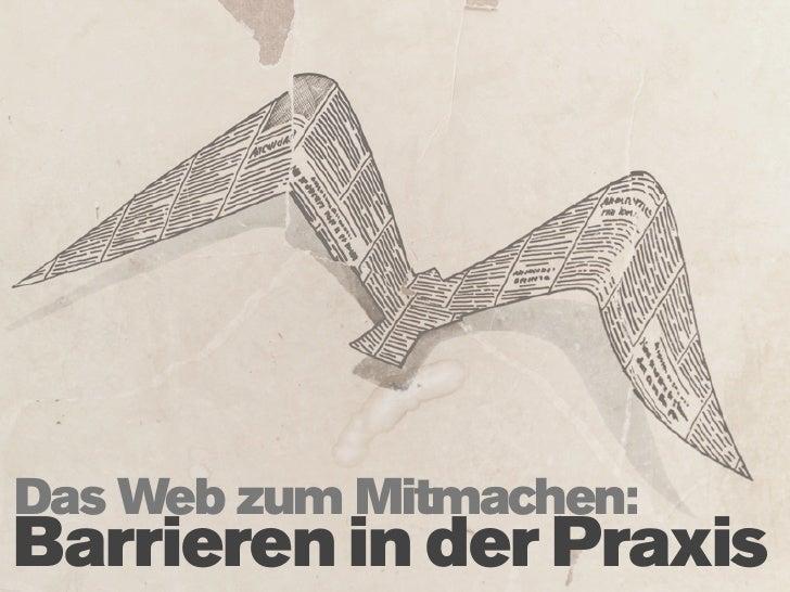 Das Web zum Mitmachen: Barrieren in der Praxis