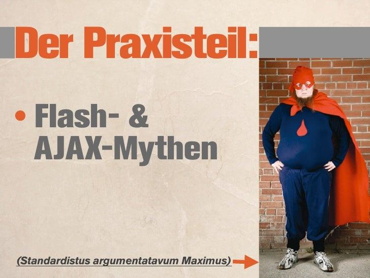Der Praxisteil:                      ? • Flash ist:   Schuld an ...