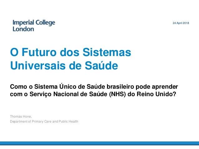 Como o Sistema Único de Saúde brasileiro pode aprender com o Serviço Nacional de Saúde (NHS) do Reino Unido? O Futuro dos ...