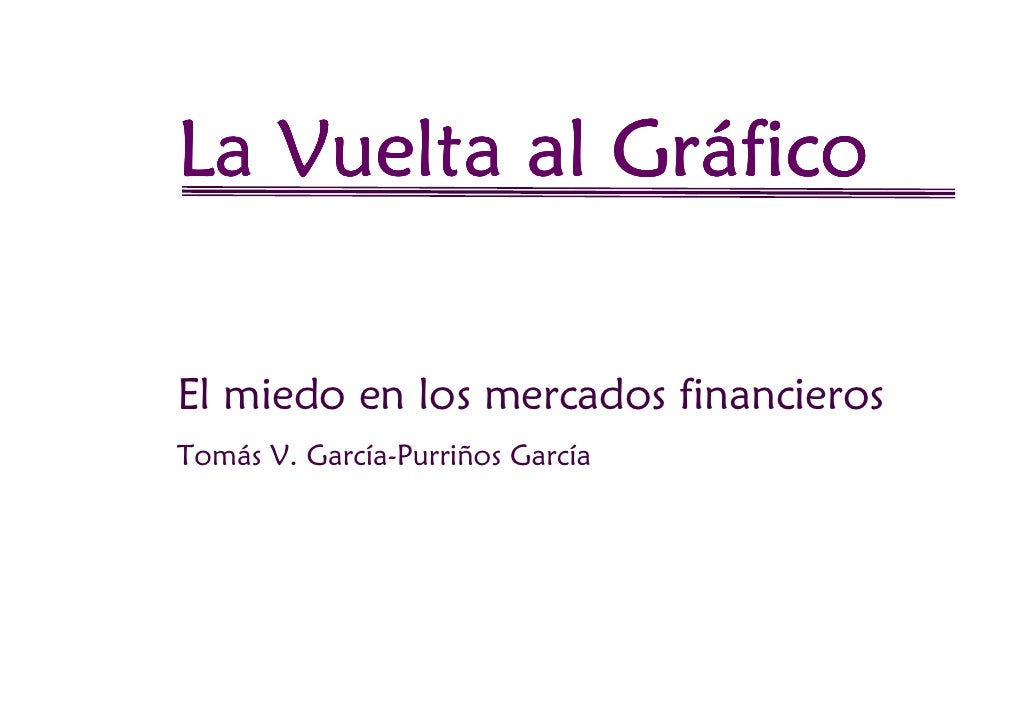 GráLa Vuelta al GráficoEl miedo en los mercados financierosTomás V. García-Purriños García