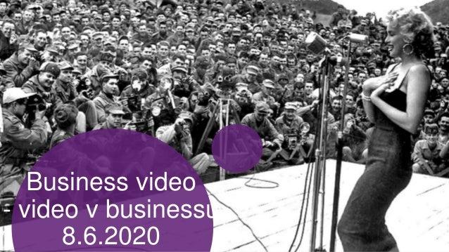 Business video - video v businessu 8.6.2020