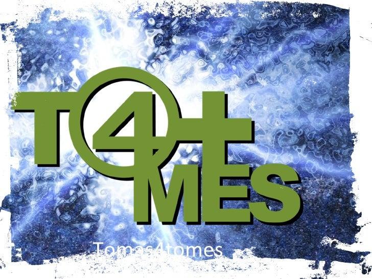• Carlos Carvajalino              Tomas4tomes