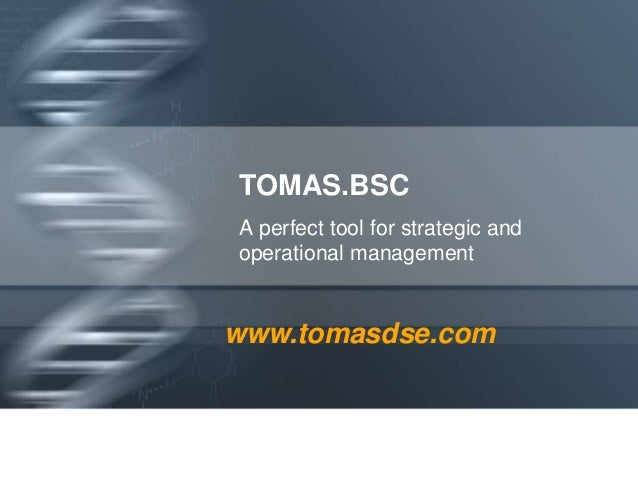 TOMAS.BSC A perfect tool for strategic and operational management  www.tomasdse.com