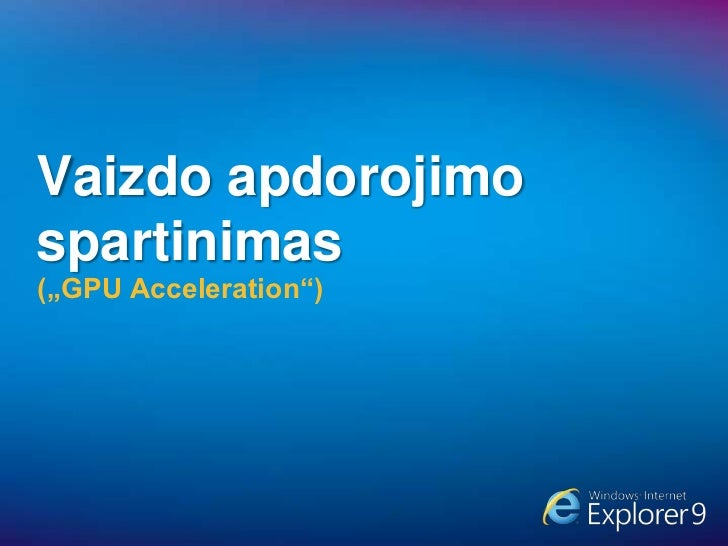 Internet Explorer 9 Apžvalga Programuotojams Slide 3