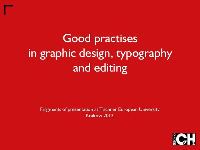Good practises in graphic design, typography and editing