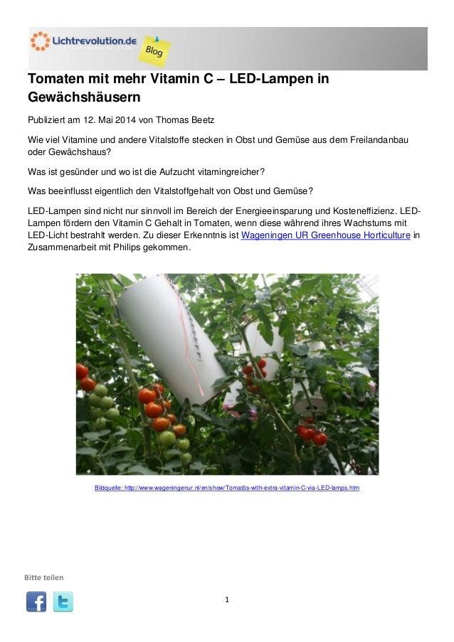 1 Tomaten mit mehr Vitamin C – LED-Lampen in Gewächshäusern Publiziert am 12. Mai 2014 von Thomas Beetz Wie viel Vitamine ...