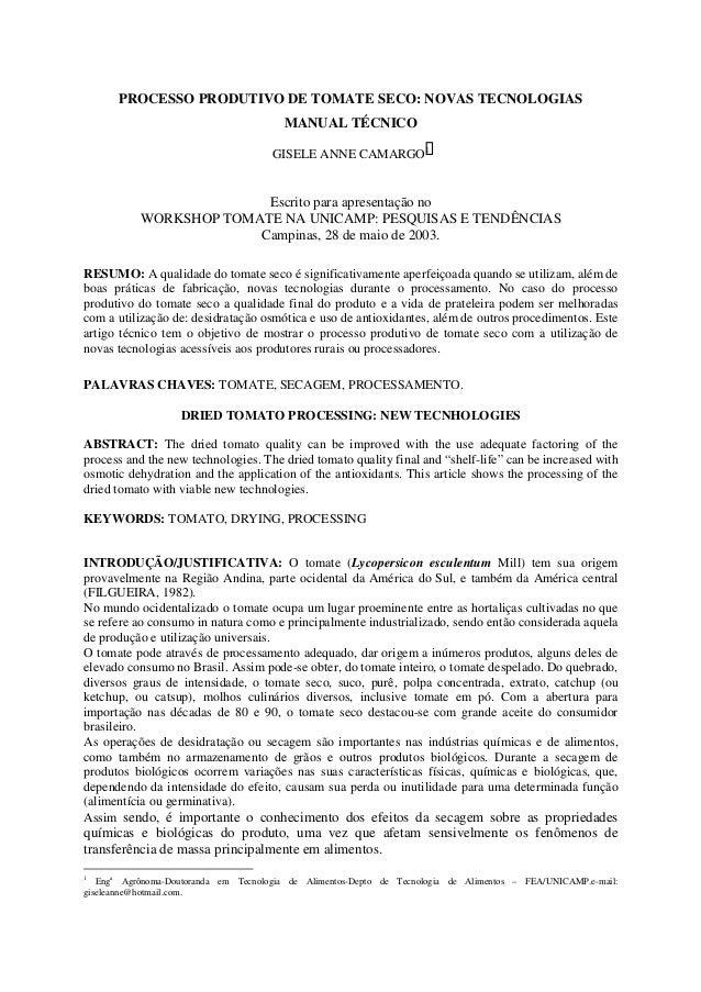 PROCESSO PRODUTIVO DE TOMATE SECO: NOVAS TECNOLOGIAS  MANUAL TÉCNICO  GISELE ANNE CAMARGO1  Escrito para apresentação no  ...