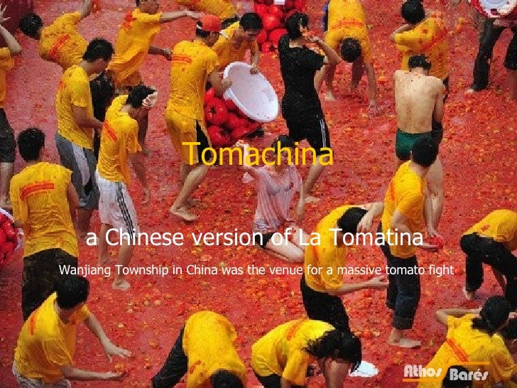 Tomachina a Chinese version of La Tomatina  Wanjiang Township in China was the venue for a massive tomato fight