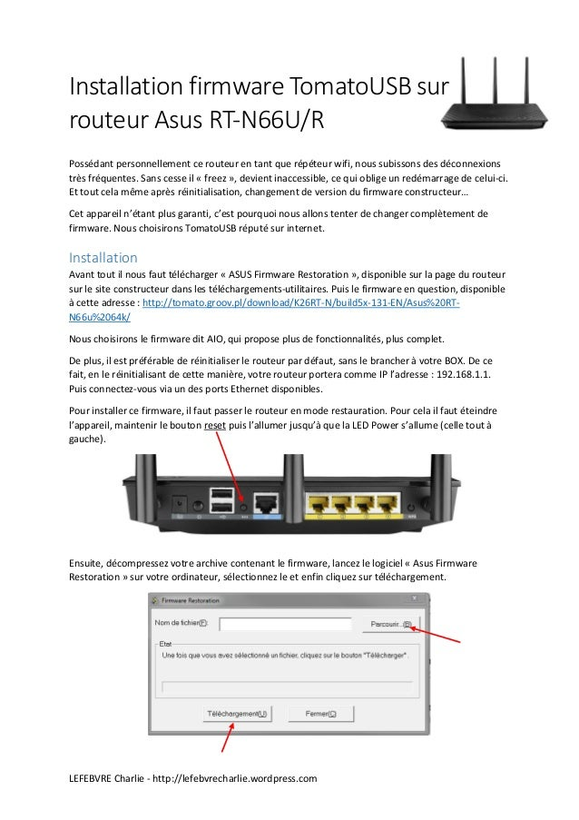 LEFEBVRE Charlie - http://lefebvrecharlie.wordpress.com Installation firmware TomatoUSB sur routeur Asus RT-N66U/R Posséda...