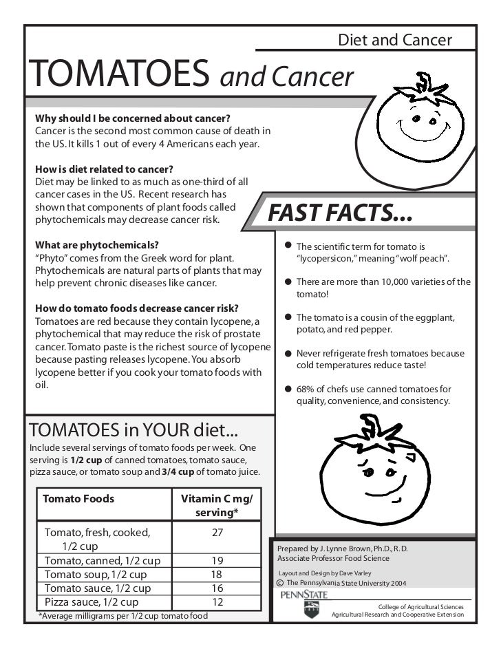 Diet and CancerTOMATOES and Cancer Why should I be concerned about cancer? Cancer is the second most common cause of death...
