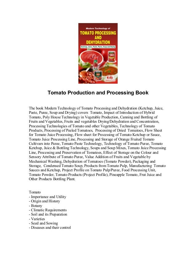 Tomato Production and Processing Book The book Modern Technology of Tomato Processing and Dehydration (Ketchup, Juice, Pas...