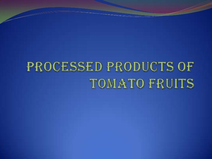 Processed Products Of tomato Fruits<br />