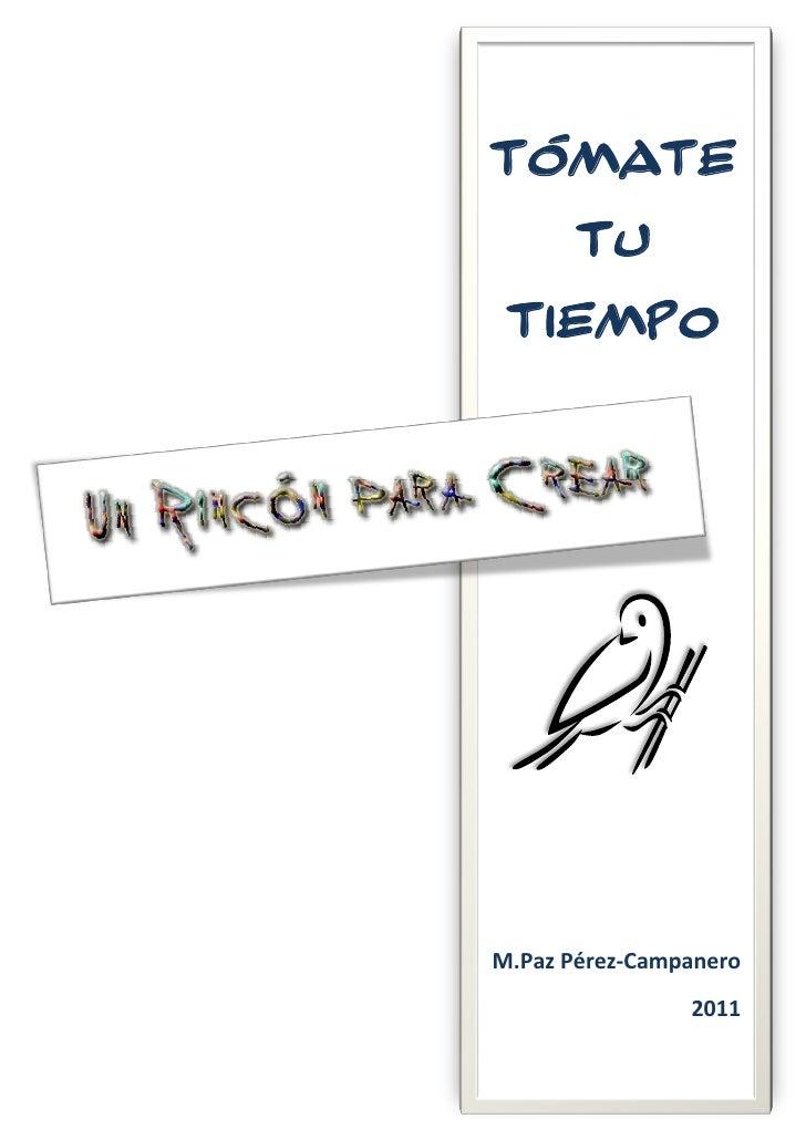 TÓMATE       TU TIEMPOM.Paz Pérez-Campanero                2011