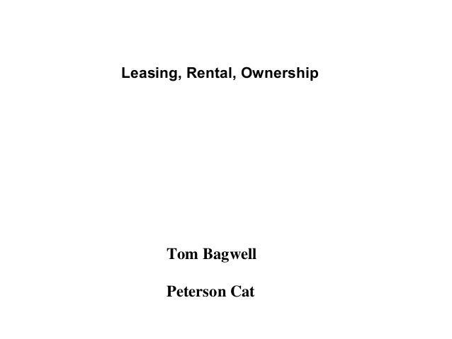 Leasing, Rental, Ownership     Tom Bagwell     Peterson Cat